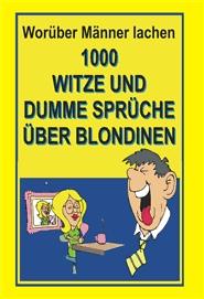 dumme sprüche zum lachen 1000 witze und dumme sprüche über blondinen by 4 49