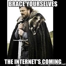 Prepare Yourself Meme - brace yourselves the internet s coming prepare yourself meme
