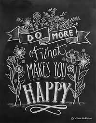 do more of what makes you happy motivational print flower