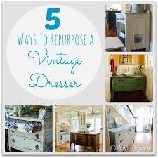 Antique Dresser Vanity 5 Ways To Repurpose A Vintage Dresser