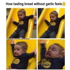 Garlic Bread Meme - the garlic bread memes facebook page is the most hilariously