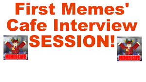 Memes Cafe - first memes cafe interview session hosting youtube