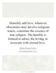 humility add whatever obscurities may involve religious