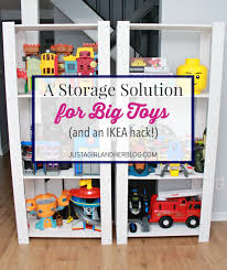 a storage solution for big toys and an ikea hack just a