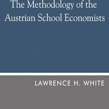 the methodology of the austrian economists mises institute
