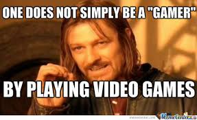 Meme Gamer - ones does not simply be a gamer by doyouevenenglish meme center