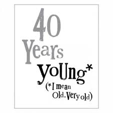 40 years young 40th birthday card 2 60 a great range of 40
