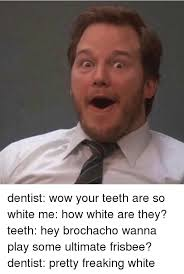 Ultimate Frisbee Memes - e dentist wow your teeth are so white me how white are they teeth