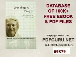 Working with Piaget Essays in Honour of Barbel Inhelder YouTube YouTube Working with Piaget Essays in