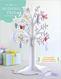 wishing tree the wishing tree a centerpiece for memorable messages and special