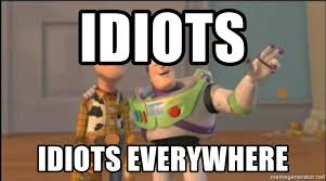 Everywhere Meme Maker - idiots idiots everywhere x x everywhere meme generator