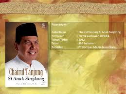 biografi chairul tanjung in english review buku chairul tanjung si anak singkong fenomena harimu