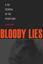 bloody lies a csi scandal in the heartland john ferak maurice