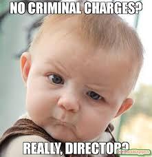 Director Meme - no criminal charges really director meme skeptical baby