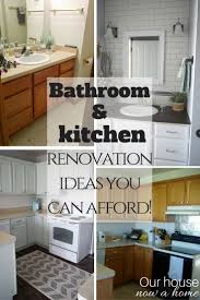 Bathroom And Kitchen Design by Bathroom And Kitchen Renovations You Can Afford U2022 Our House Now A Home