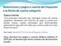 pagos a cuenta y retenciones del impuesto a la renta por rentas de cuarta y quinta categoría del impuesto a la renta ppt