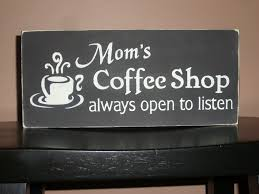 mother u0027s day primitive mom u0027s coffee shop hand painted wood sign