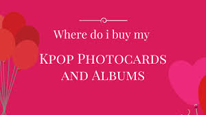 where can i buy photo albums where do i buy my kpop photocards and albums