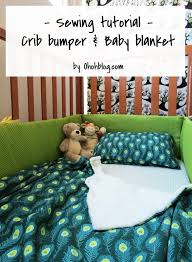 how to sew a crib bumper and a baby blanket ohoh blog