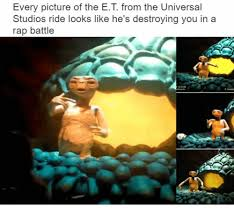 Rap Battle Meme - every picture of the et from the universal studios ride looks like