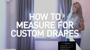 how to measure for custom drapes youtube