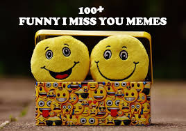 Miss You Memes - 100 funny i miss you memes