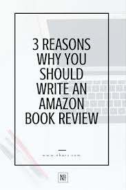 Write A Book Report 3 Reasons Why You Should Write An Amazon Book Review N Harv