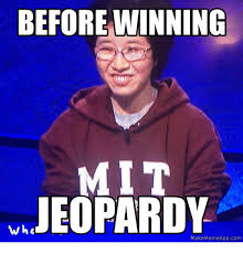 Make Meme App - before winning jeopardy wha make meme app com jeopardy meme on me me