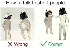 Short People Meme - 21 better ways to talk to short people smosh