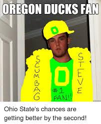 Oregon Ducks Meme - oregon ducks fan 3 fan steve scum bag ohio state s chances are