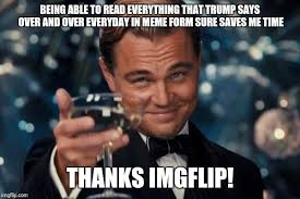being able to read everything that trump says over and over everyday