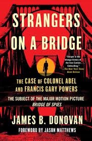 cold war intrigue the true story of u0027bridge of spies u0027 biography com