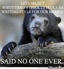 Said No One Ever Meme - said no one ever by geniussessesses meme center