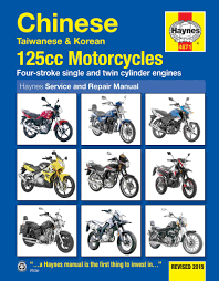 chinese taiwanese u0026 korean 125cc motorcycles haynes repair manual
