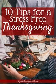 what do you for thanksgiving dinner 10 stress free tips for hosting thanksgiving dinner