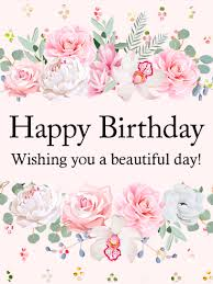 card birthday wishing you a beautiful day happy birthday card birthday