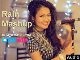 rain mashup neha kakkar free download audio mp3 song 2016