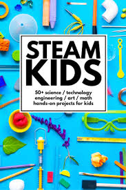 50 steam activities for kids to do right now left brain craft