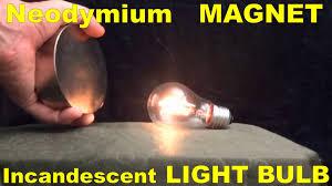 neodymium magnet lights up an incandescent light bulb