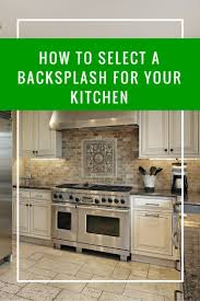 25 best backsplash ideas for kitchen ideas on pinterest kitchen a kitchen s backsplash is like its jewelry adding a touch of sparkle and flair