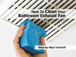 how to clean bathroom fan bathroom exhaust fan snapguide com1 jpg