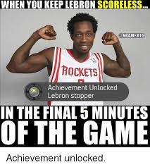 when you keep lebron scoreless rockets achievement unlocked lebron