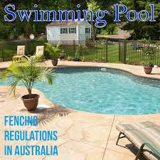 swimming pool fencing regulations in australia swimming pool
