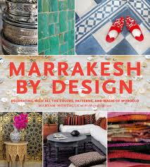 marrakesh by design maryam montague 9781579654016 amazon com books