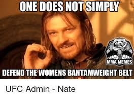 Mma Meme - mma memes defend the womens bantamweight belt ufc admin nate
