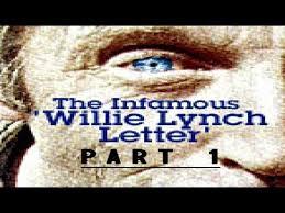 willie lynch letter part 1 making of a slave independent black