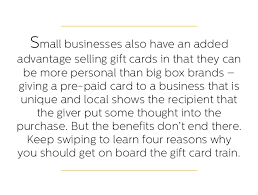 gift cards for business 4 reasons why small businesses should a gift card program