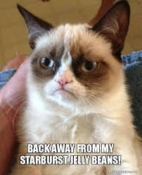 Starburst Meme - back away from my starburst jelly beans grumpy cat make a meme