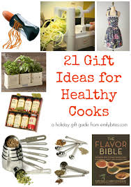 gift ideas for chefs 21 gift ideas for healthy cooks emily bites