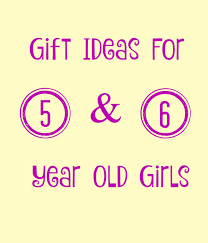 gift ideas for 5 and 6 year outside the box